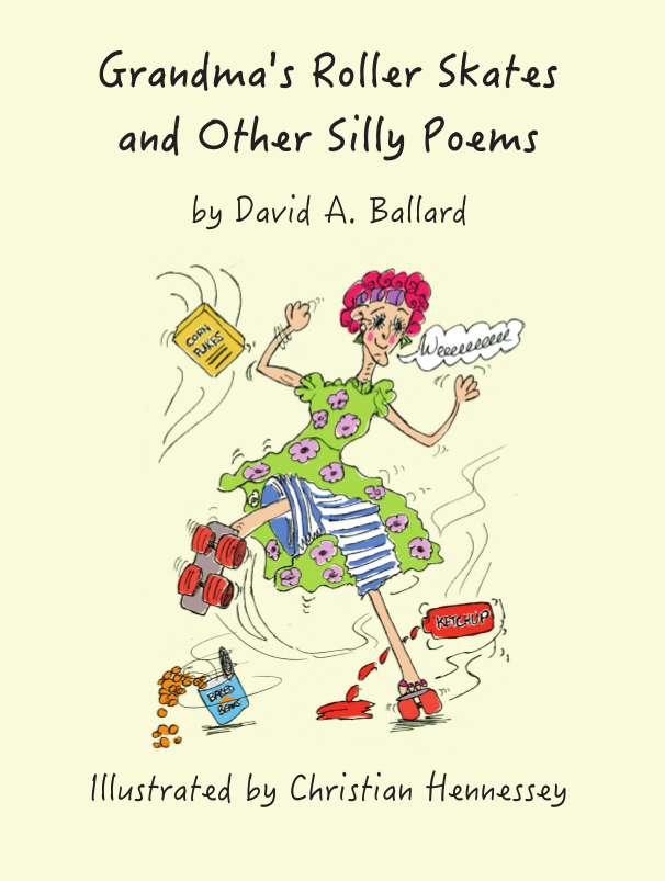 Cover - Grandma's Roller Skates and Other Silly Poems by David A Ballard ISBN 9781999728304